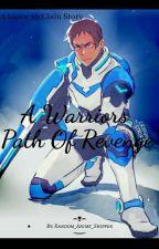A Warriors Path Of Revenge | A Lance McClain Story by Random_anime_shipper
