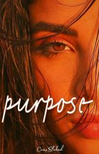 PURPOSE by camiblaked