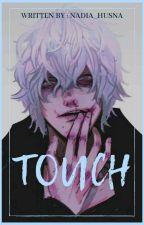 TOUCH    Tomura Shigaraki X Fem!Reader by Nadia_Husna