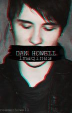 Dan Howell/Danisnotonfire imagines by sunshinehowelll