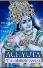 Achyut: The Infallible Speaks  by KrishnaArpan