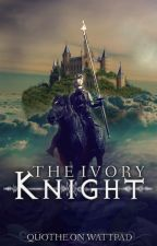 The Ivory Knight by quothe