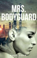Mrs. Bodyguard by ManonSeguin