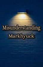 Misunderstanding //Markhyuck// by pookichanie