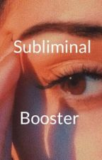 Subliminal Booster XBREXANAX by XBREXANAX