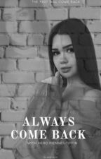 Always Come Back [Two Different Words] | Hero Fiennes-Tiffin | ˙Dream˙ by keeliaah