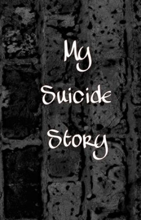 My Suicide Story by DepressionMyCurse