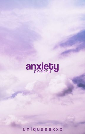 Anxiety by uniquaaaxxx