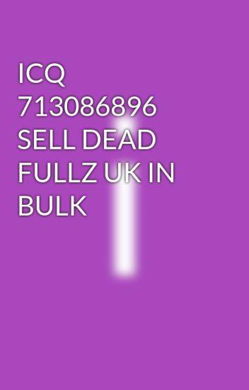 ICQ 713086896 SELL DEAD FULLZ UK IN BULK - inbulk fullzdead