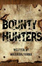 Bounty Hunters  by mariahulyanna