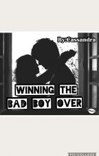 Winning the Bad Boy Over (Book 1) by C4_Faith16