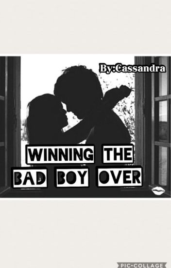 Winning the Bad Boy Over (Book 1)
