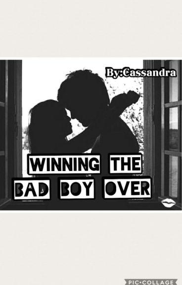 Winning the Bad Boy Over (Book 1)