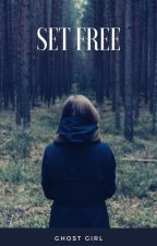Set Free by ____GhostGirl____