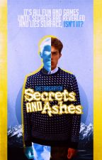 Secrets and Ashes by SheTargaryen