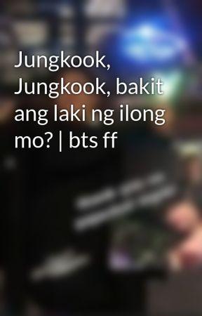 Jungkook, Jungkook, bakit ang laki ng ilong mo? | bts ff by namjafan