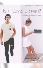 Cameron Dallas - Is it love, or nah? by IsabelDallas