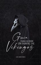 Guía para escribir un FanFic | Vikingos by -seidkona