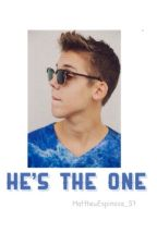 He's The One ||Matthew Espinosa|| by MatthewEspinosa_57