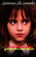 Hermione Granger and the Sorcerer's Stone by LuminousLilaLavender