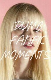 Dumb Fanfic Moments by _Satan