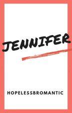Jennifer (m/f) - Oneshot by HopelessBromantic