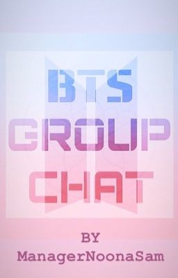 BTS : GROUP CHAT (18+) - Quick Note - Wattpad