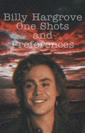 Billy Hargrove - One Shots and Preferences by x-oof-x