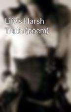 Life's Harsh Truth (poem) by xoStardust