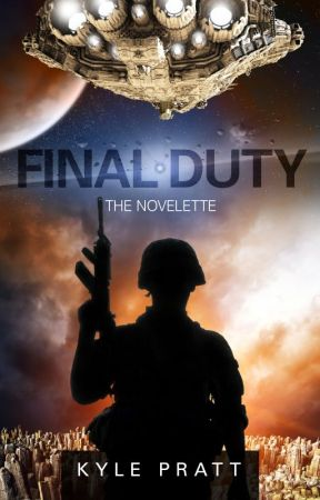 Final Duty - The Novelette by KylePratt