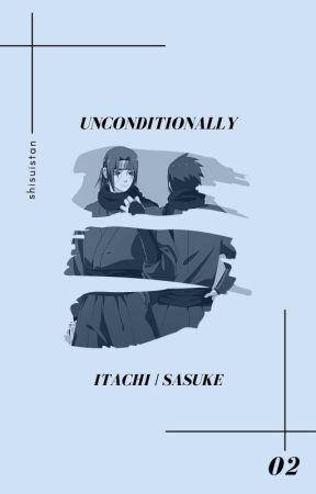 unconditionally » uchiha itachi/sasuke by malikjuana