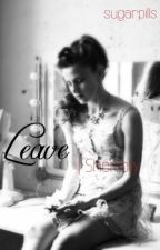 Leave | Sherlolly FanFiction by sugarpills