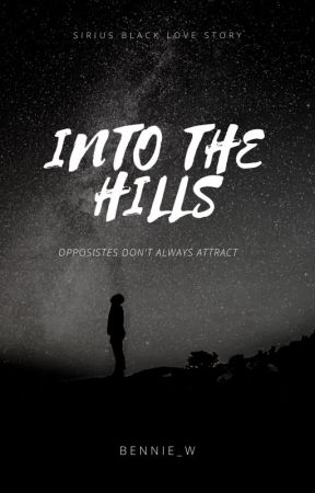 Into The Hills (Sirius Black) by Eleven_Bagels