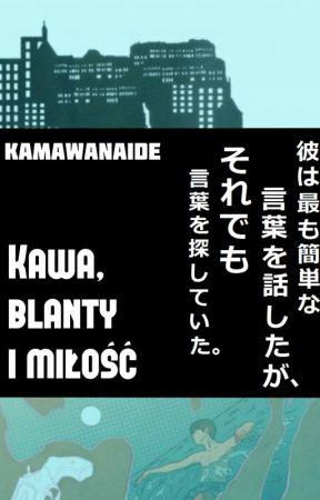 Kawa, blanty i miłość    DŻUMA MODERN AU by Kamawanaide