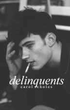 Delinquents by CoralScholes_