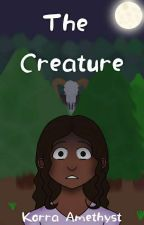 The Creature by KorCanRead