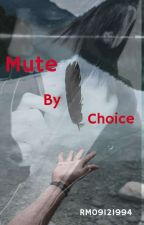mute by choice  by RM09121994