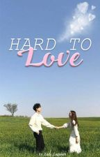 Hard to love (Jungkook x Reader) by JRoekie