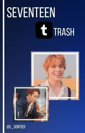 Seventeen Tumblr Trash ¡! by L_Gontier