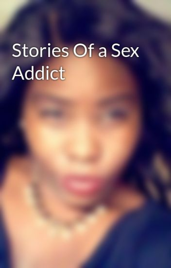 Stories Of a Sex Addict