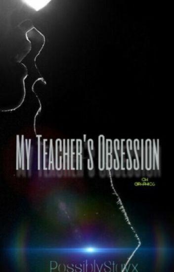 My Teacher's Obsession