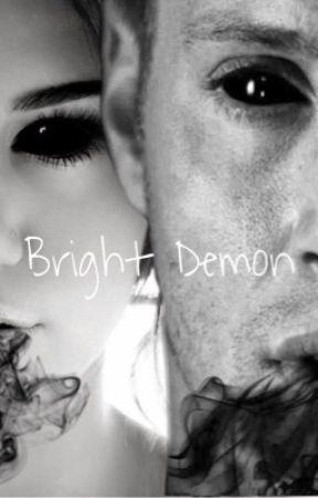 Bright Demon- Sequel to 'Dark Angel' by multifxandomstoriez