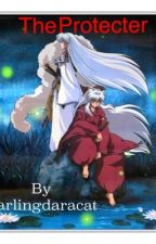 The Protecter(Inuyasha fanfic) by _Otaku101_