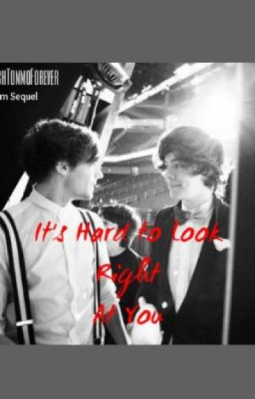 It's Hard to Look Right at You (Larry Stylinson AU BoyxBoy Sequel) by RachTommoForever