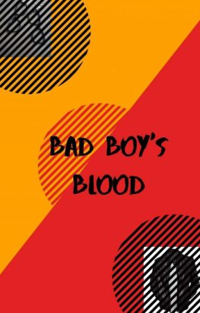 BAD BOY'S BLOOD by DisneyDraco
