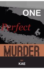 One Perfect Murder by soccer_crazy