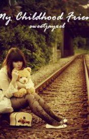 My Childhood Friend (Tagalog) by sweetjayxel