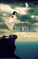 You Will Live Forever by intensifiedimagines