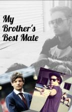 My Brother's Best Mate | Larry Stylinson FanFic (REWRITTEN) by hazxlouforever112