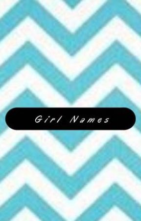 Girl Names by imperfectional_